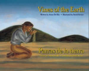 Children's Bilingual Book Review: Vines of the Earth -- Inspired by the true stories of farm workers who became winemakers in the Vines of the Earth — Napa Valley region of California, this is a story of motivation and perseverance.